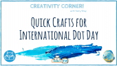 This week in Creativity Corner, Terry Shay shares another quick craft in preparation for International Dot Day to help you keep creating all summer!!