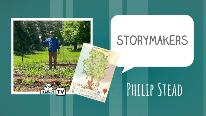 StoryMakers with Philip Stead  IN MY GARDEN