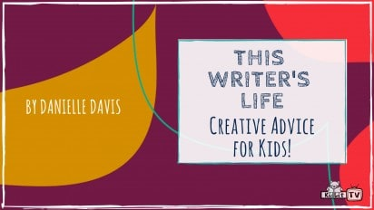 This Writer's Life: Creative Advice for Kids!