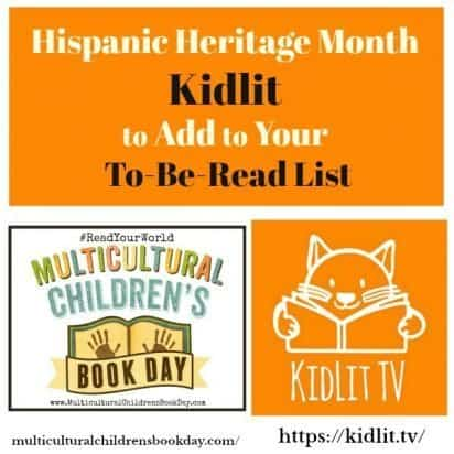 Hispanic Heritage Month Kidlit to Add to Your TBR List