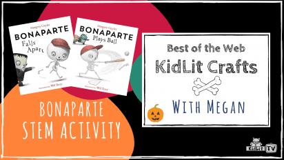 Best of the Web Kid Lit Crafts with Megan! Bonaparte STEM Activity