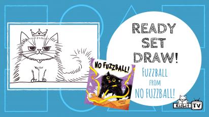 Ready Set Draw! Fuzzball from NO FUZZBALL!