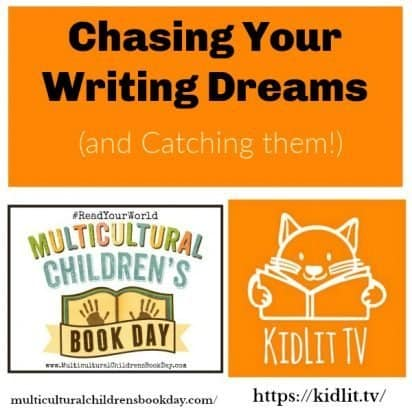 Chasing Your Writing Dreams (and Catching them!)