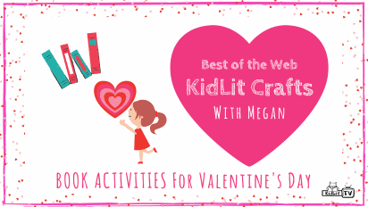 KidLit Crafts & Activities for Valentine's Day
