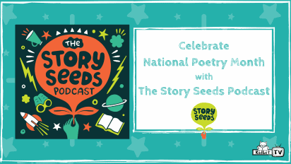 National Poetry Month with The Story Seeds Podcast