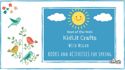 KidLit Crafts & Activities for Spring Time