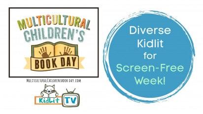 Diverse Kidlit for Screen-Free Week!