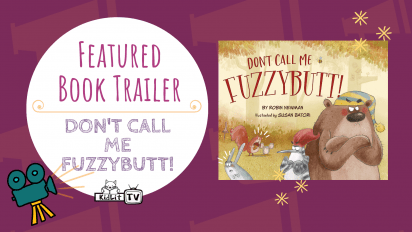 Featured Book Trailer: DON'T CALL ME FUZZYBUTT!