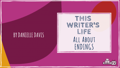 This Writer's Life: All About Endings!