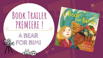 Book Trailer PREMIERE!  A BEAR FOR BIMI