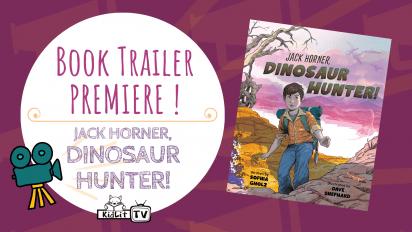 Book Trailer PREMIERE! JACK HORNER, DINOSAUR HUNTER!
